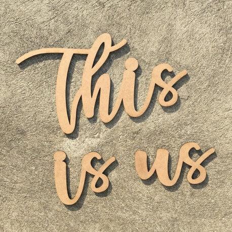 """Mot This is us découpé - Mot découpé """"this is us - C'est nous"""" - macreationperso"""