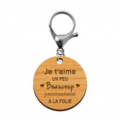 Porte-clé en bois - Je t'aime, un peu, beaucoup, passionnément, à la folie