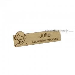 Badge en bois Secrétaire Médicale personnalisé