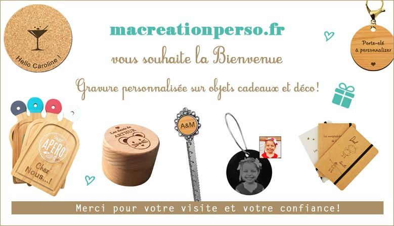 Bienvenue sur MACREATIONPERSO.FR, site d'objet personnalisé